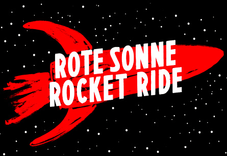 ROTE SONNE ROCKET RIDE